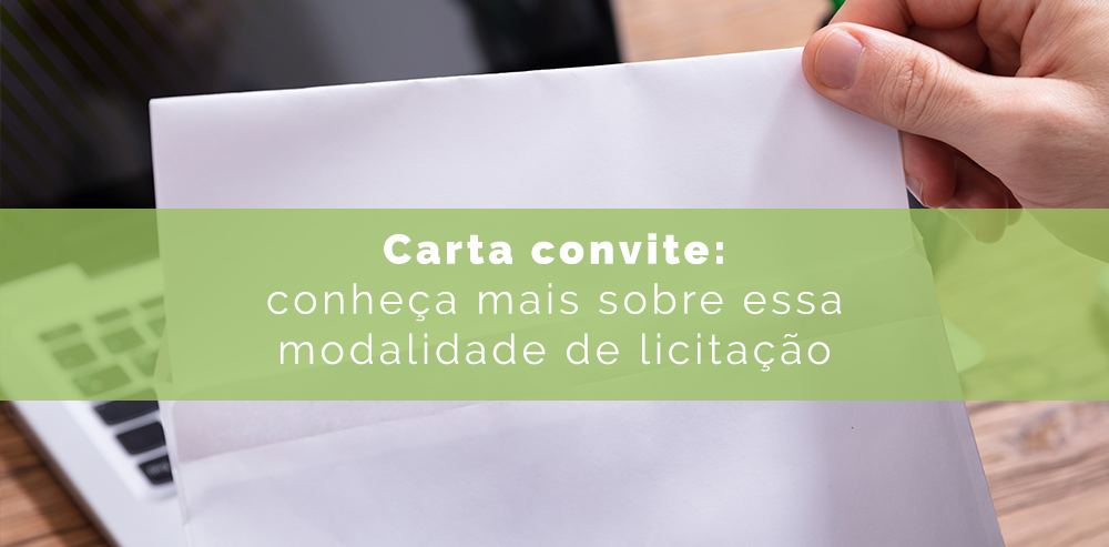 Carta convite: conheça mais sobre essa modalidade de licitação
